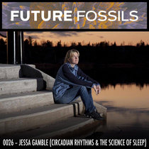 0026 - Jessa Gamble (Circadian Rhythms & The Science of Sleep) cover art