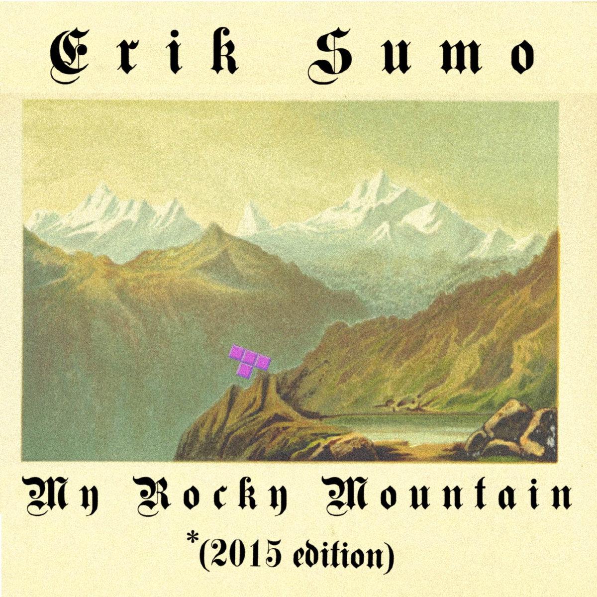 My Rocky Mountain (10th Anniversary Edition) | Erik Sumo