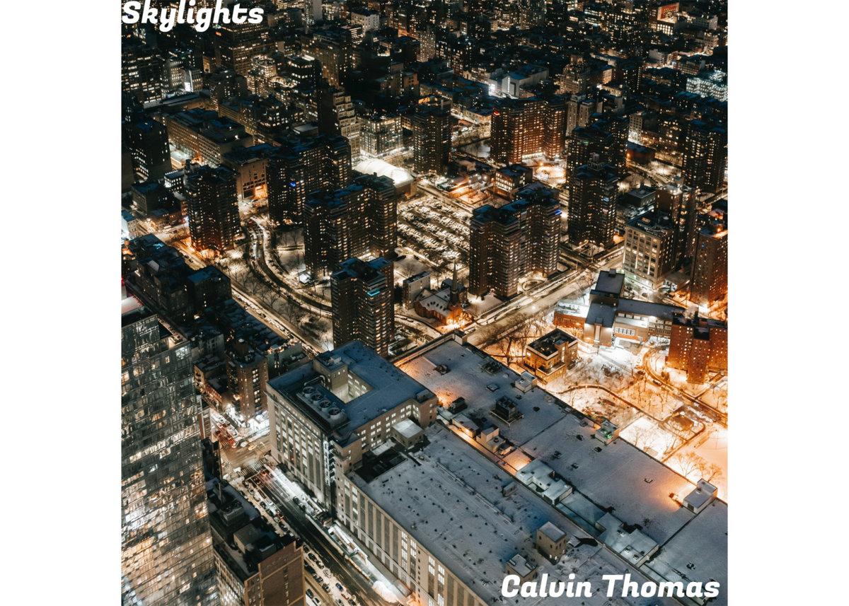 Skylights (2021 ver.) Demo by Calvin Thomas