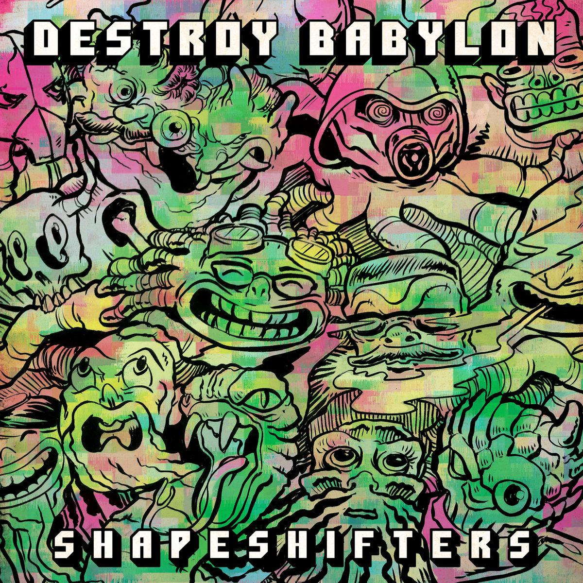 Shapeshifters | Destroy Babylon