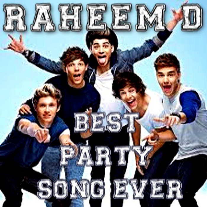 best party song ever mashup raheem d