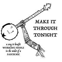 Make It Through Tonight (A Benefit Single) cover art