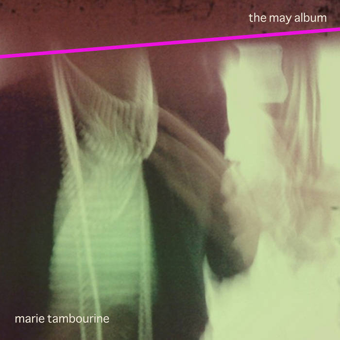 "Marie Tambourine – ""The May Album"""