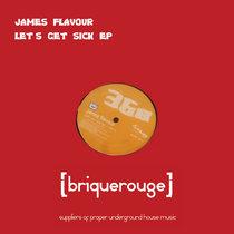[BR036] : James Flavour - Let's Get Sick ep [2020 Remastered Version] cover art