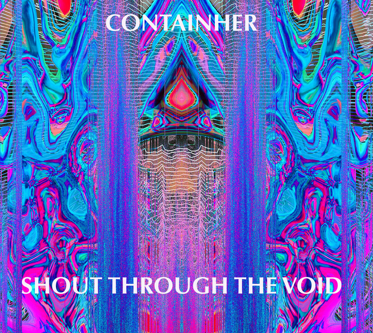 Shout Through The Void | Containher