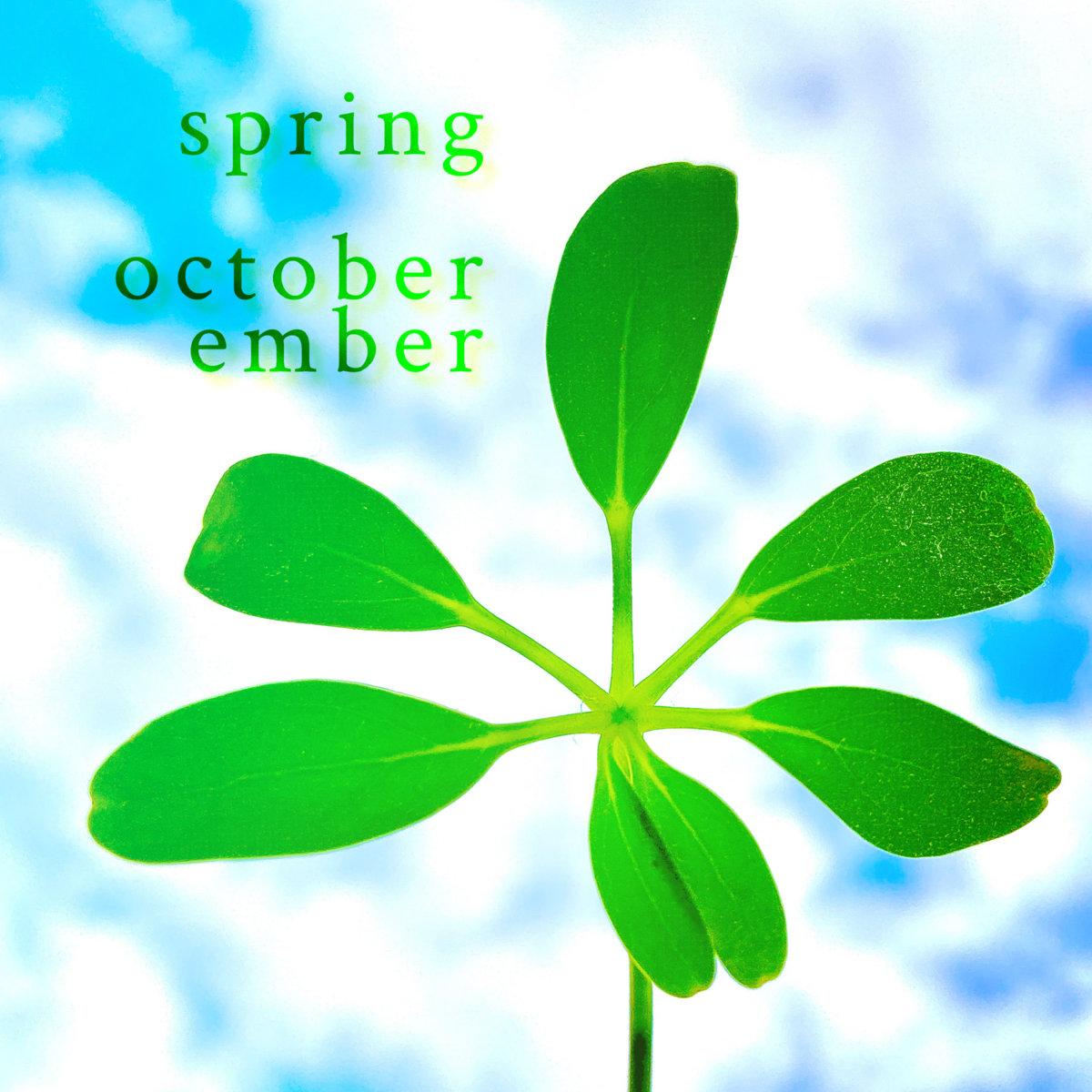 Spring by October Ember