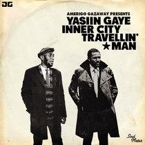 Yasiin Gaye - Inner City Travellin' Man (Single) cover art