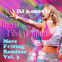More F#!%ing Remixes Vol. III cover art