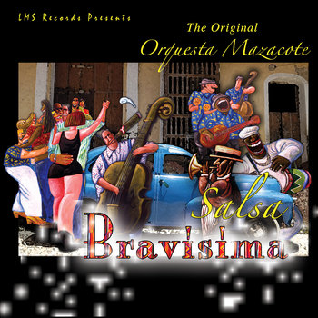 The Original Orquesta Mazacote Salsa Bravisima