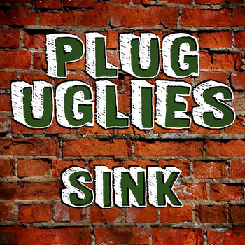 Sink EP by The Plug Uglies