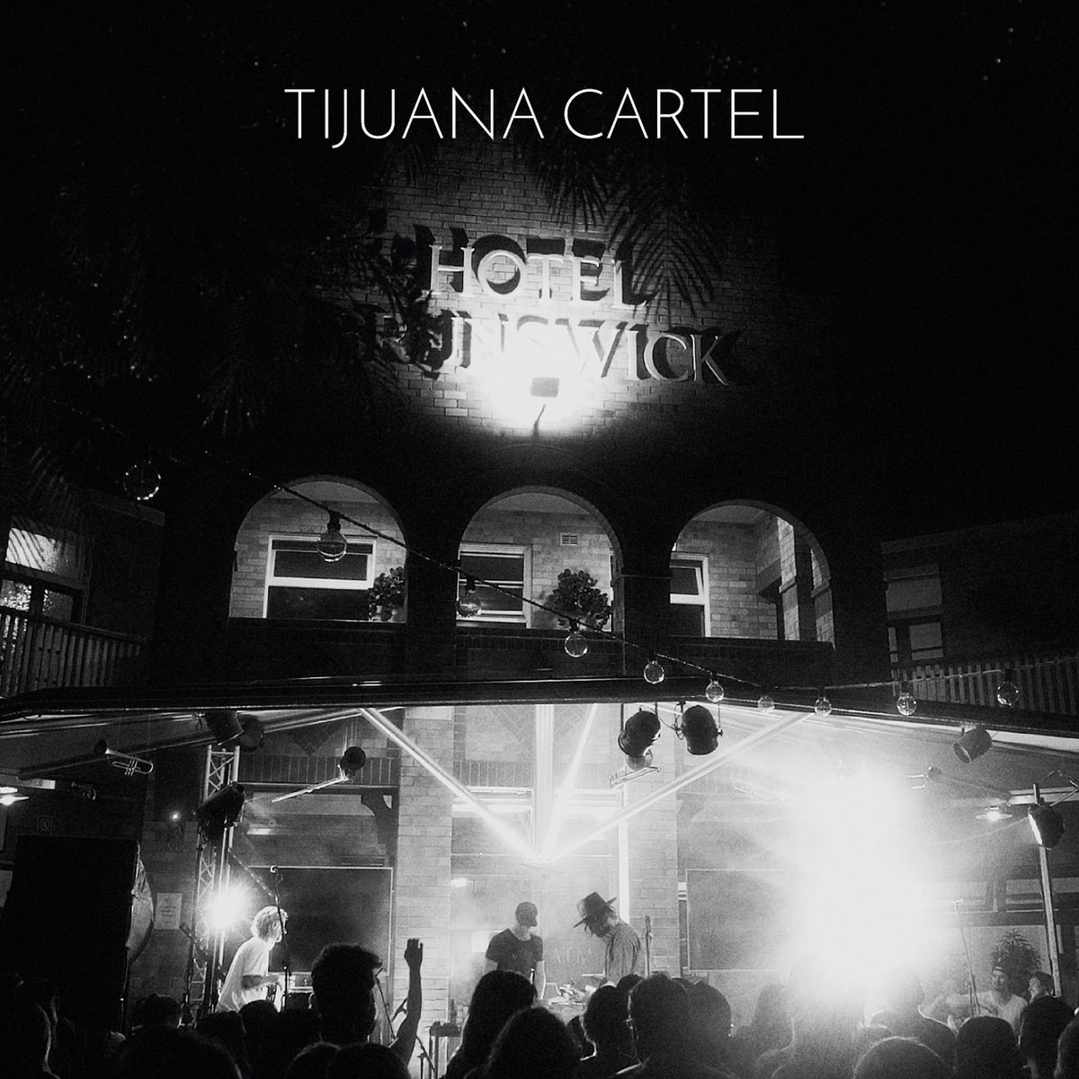 Live at Hotel Brunswick | Tijuana Cartel
