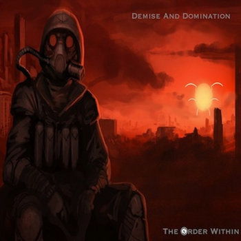 The Order Within by Demise and Domination