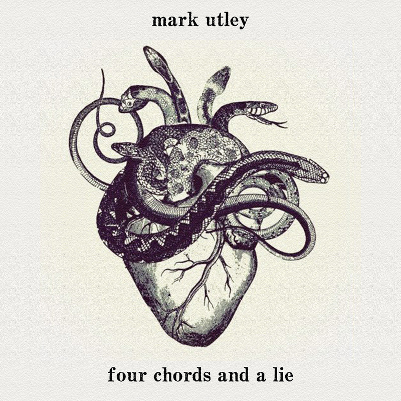 Four Chords And A Lie Mark Utley