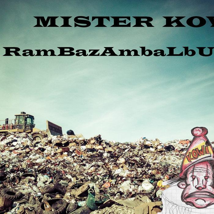 RamBazAmbaLbUm | Mister kowi