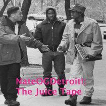 NateOGDetroit!: Da Juice Tape cover art