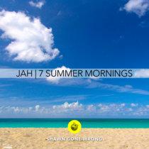 Jah   7 Summer Mornings cover art
