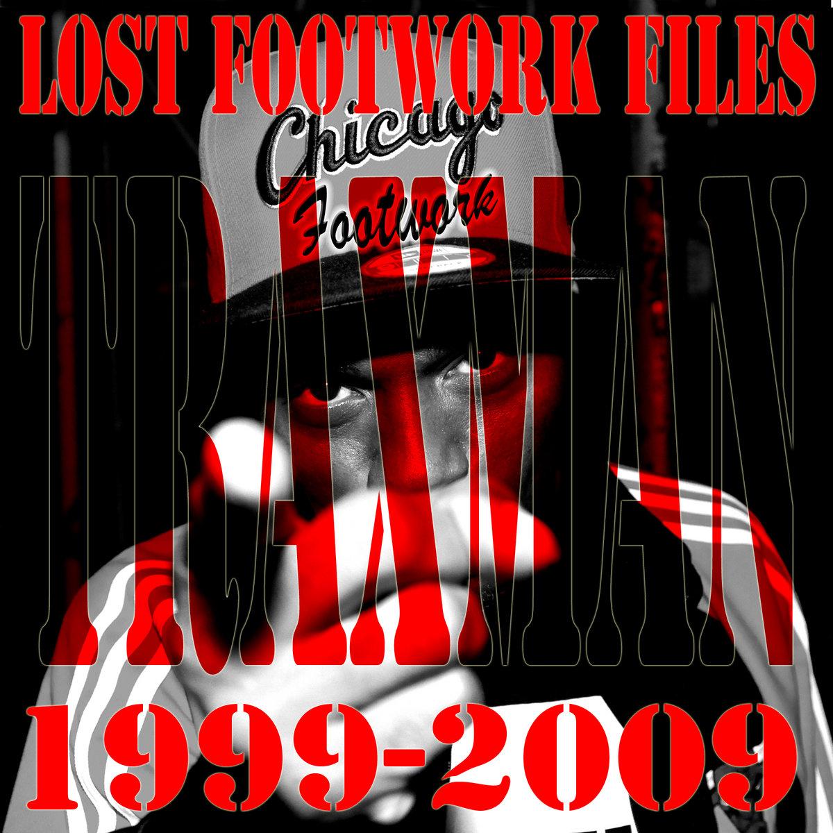 Lost Footwork Files 1999-2009 | G E T O  DJz, Inc