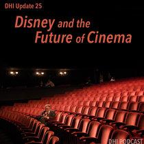 Disney and the Coronavirus - Update 25 - The Future of Cinema cover art