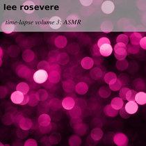 Time-Lapse Volume 3: ASMR cover art