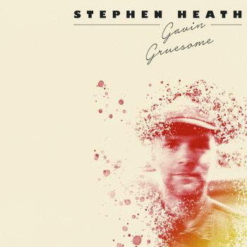 Gavin Gruesome by Stephen Heath