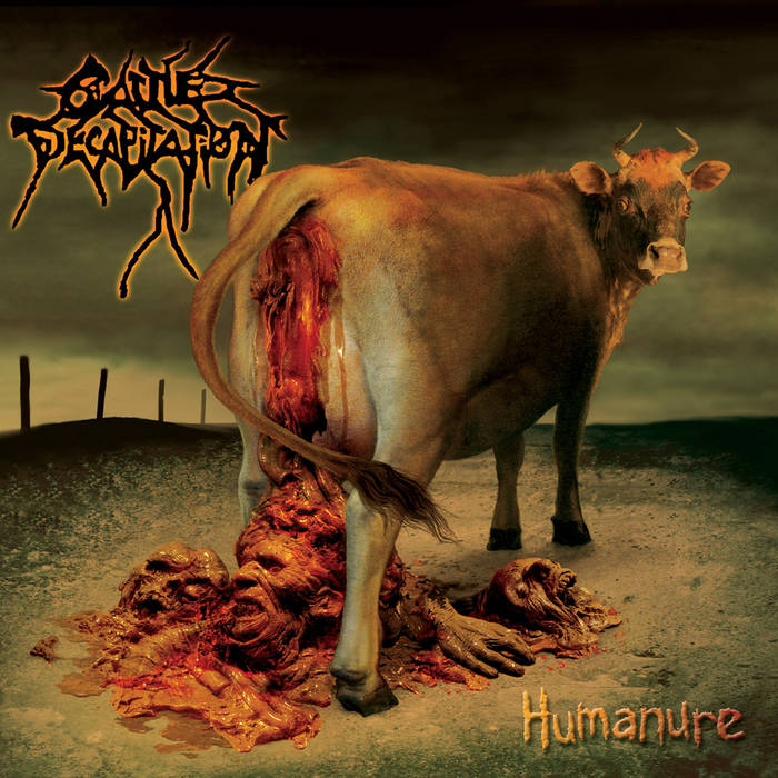 cattle decapitation hummanure