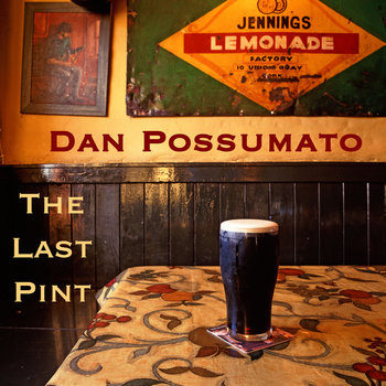 The Last Pint by Dan Possumato