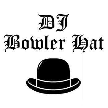 Music | DJ Bowler Hat