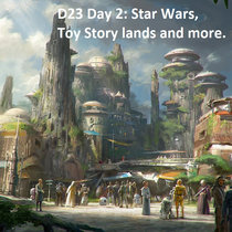 D23 Saturday News - Star Wars, Toy Story lands and more cover art