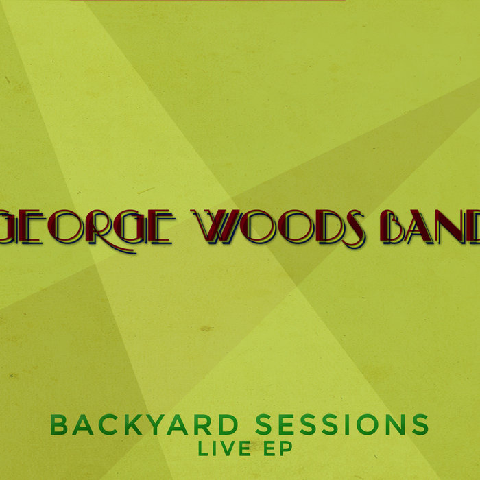 backyard sessions live ep george woods