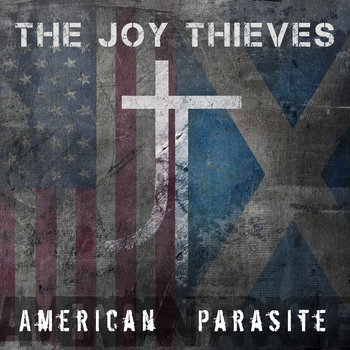 American Parasite by The Joy Thieves