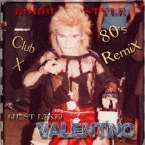 (Just Like) Valentino ~ Club X Eighties Remix cover art