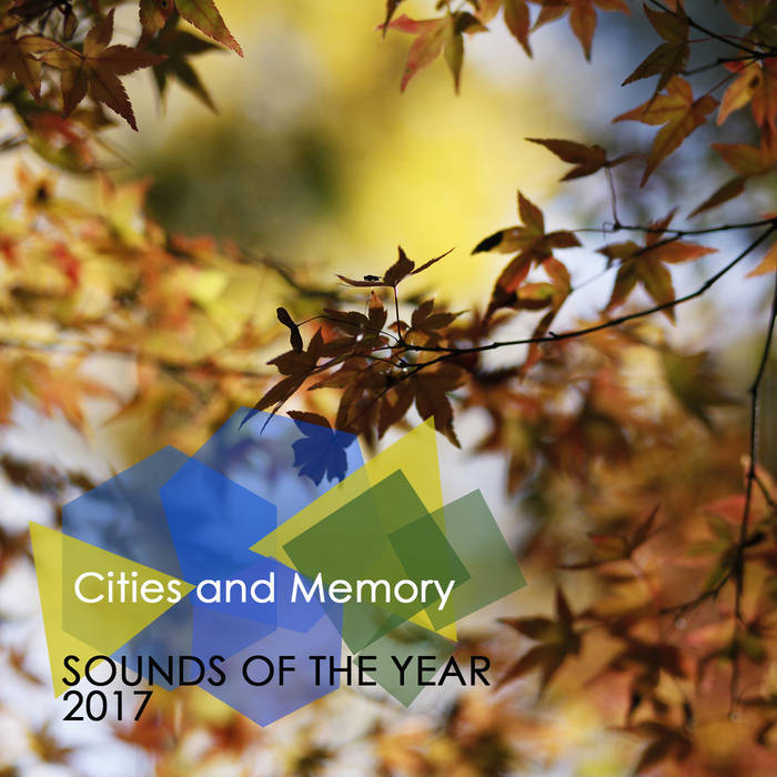 Sounds of the Year 2017 - Cities and Memory