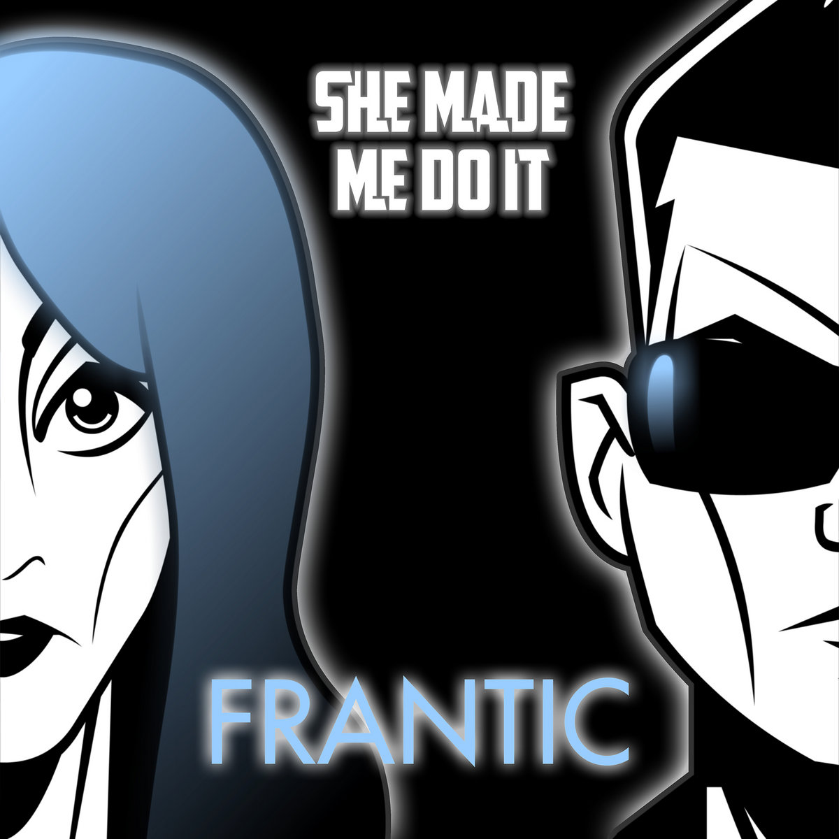 Frantic by She Made Me Do It