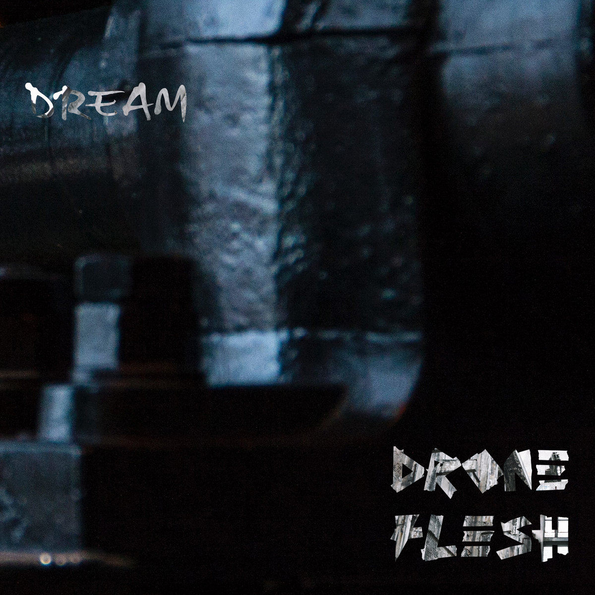 Dream by Drone Flesh