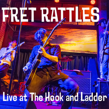 Live at The Hook and Ladder (Full Album) by Fret Rattles