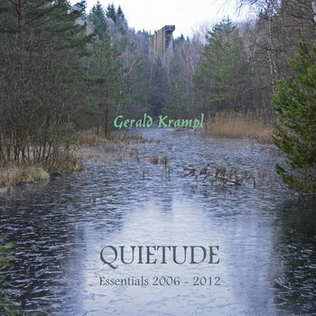 Quietude: Essentials 2006 - 2012 by Gerald Krampl