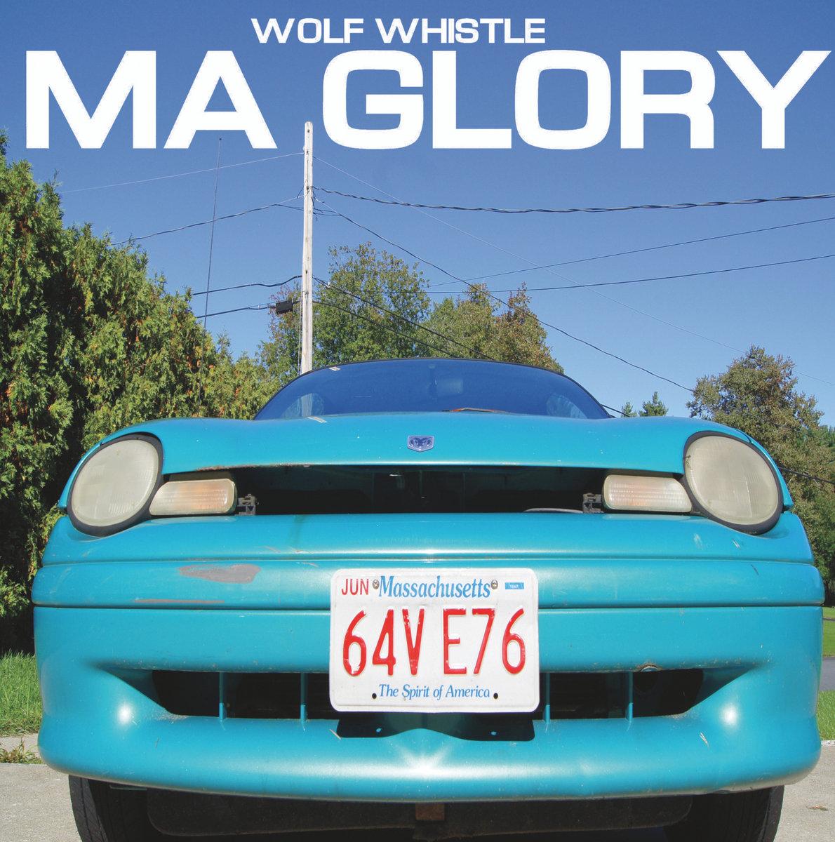 Ma Glory Wolf Whistle