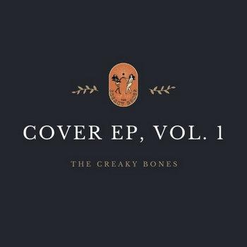 Cover, EP. Vol 1 by The Creaky Bones