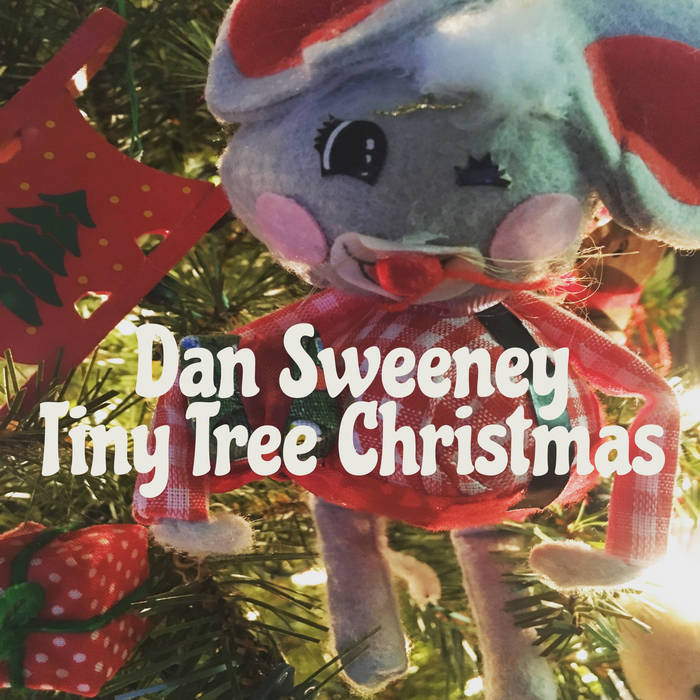 Tiny Tree Christmas. by Dan Sweeney - Tiny Tree Christmas Dan Sweeney