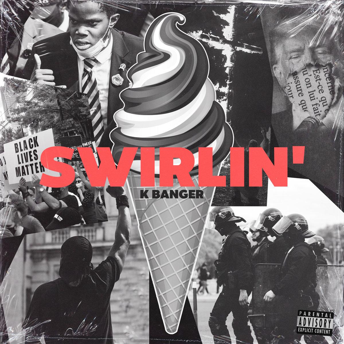 Swirlin' by K Banger