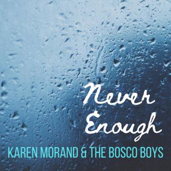 Never Enough by Karen Morand & The Bosco Boys