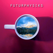 Futurphysiks cover art