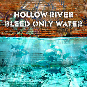 Bleed Only Water EP by Hollow River