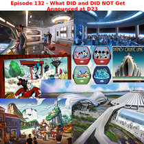 Episode 132 - What DID and DID NOT get announced at D23 cover art