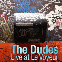 The Dudes - Live at Le Voyeur cover art