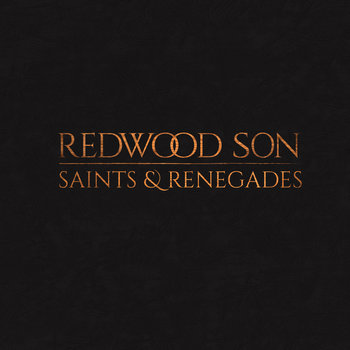 """Saints & Renegades"" by Redwood Son"