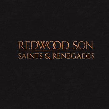 """Saints & Renegades"" by Redwood Son"