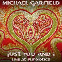 Just You And I: Live at Flipnotics 2013.01.30 cover art