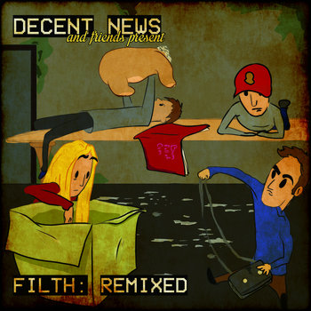Filth: REMIXED by Decent News