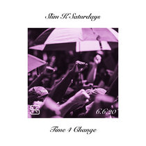 Slim K Saturdays 6.6.20 Mix (Time 4 Change) cover art
